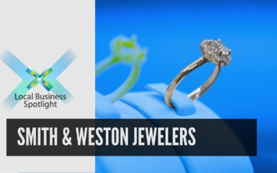 Smith & Weston Jewelers | Local Business Spotlight
